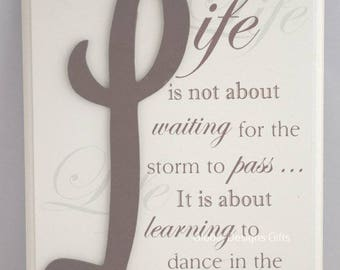 Sign Plaque Life Is Not About Waiting For The Storm To Pass Dance In The Rain  F1252