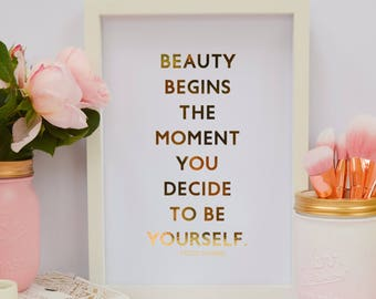 """Beauty Begins - Be Yourself - Coco Chanel Quote - Real Foil Print - 8x10"""" Quotes - Foil Print - Custom Gold Foil Print  -Rose Gold prints"""