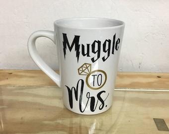 Harry Potter Mug | Muggle to Mrs. Mug | Muggle to Mrs. Coffee Cup | Engagement Gift