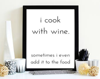 I Cook With Wine Print, Cooking Quotes, Wine Quotes, Kitchen Decor, Wall Art, Digital Prints, Kitchen Art, Kitchen Prints, Wine Quotes