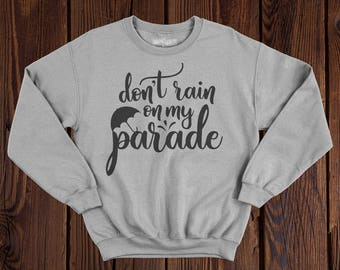 Don't Rain on my Parade Crewneck Sweatshirt