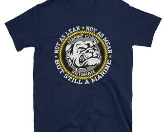 Marines Veteran - Not As Lean - Not As Mean - Always Marine- T-Shirt