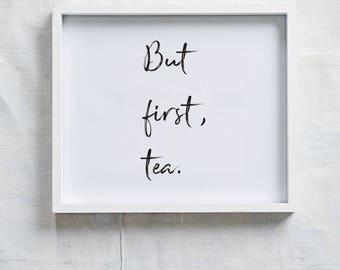 Print: 'but first, tea'