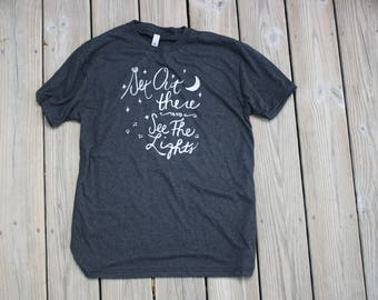 T shirt, Get Out There and See the Lights, Stargazing, Fireflies, Moon Stars, Night sky Camping Nature Parks and Recreation