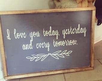 i love today, yesterday and every tomorrow