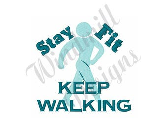Stay Fit Keep Walking - Machine Embroidery Design