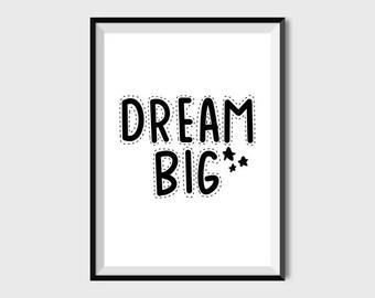 Nursery print Dream big wall art Nursery decor Baby print Scandinavian printable Inspirational quote for kids Typography Black and white