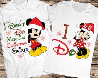 I Dont Do Matching Christmas Shirts, Couple Christmas gift, Disney Christmas shirts, Funny disney couple shirts, Funny Christmas shirts