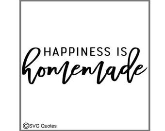 SVG Cutting File Happiness is Homemade EPS DXF for Cricut Explore,Silhouette & More. Instant Download. Personal/Commercial Use.Vinyl sticker