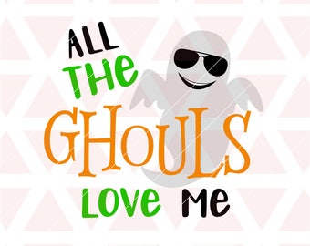 All the ghouls love me svg, dxf, png, cricut, cameo, scan N cut, cut file, Halloween svg, Ghost svg, Boys Halloween svg, Baby svg, Ghoul svg