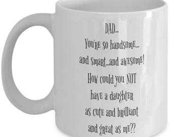 Funny Father's Day Gifts From Daughter| Fathers Day Mug To Daddy From Daughter Gift | Gag Gifts For Dad | Birthday Gift For Father 11 oz Cup
