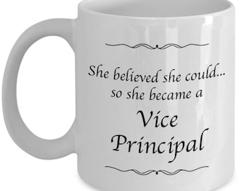 Vice Principal Gifts - She Believed She Could So She Became a Vice Principal - Coffee Mug for Women Vice Principals of Middle or High School
