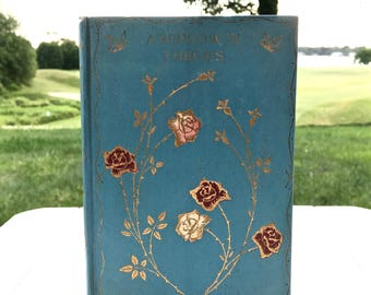 SOLD - Vintage book by author of Peter Pan, J M Barrie - A Window in Thrums, 1899 Henry Altemus edition, gilded colorful flower design cover
