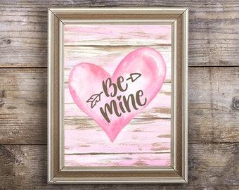 Valentines Day Print- Be Mine Heart Printable Saint Valentine's Rustic Print