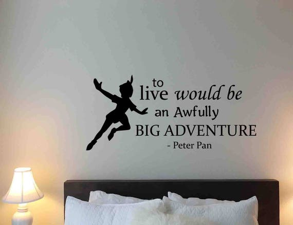 To Live Would be An Awfully Big Adventure by JuliaDecals JuliaDecals