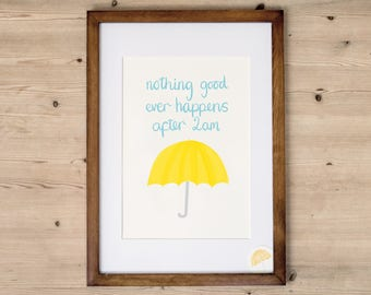 How I Met Your Mother Art Print | Ted Mosby Print | Lily and Marshall | Barney Stinson | TV Quote Print | Yellow Umbrella | 2am Quote |