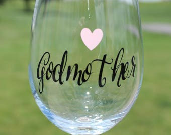 Godmother wine glass//godmother//godmother gift//personalized godmother wine glass