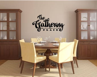 The Gathering Place Kitchen Vinyl Wall Quote