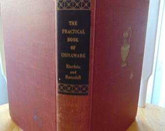 Practical Book of Chinaware , 1948 , Harold Donaldson Eberlein and Roger Werne Ramsdell , OOP