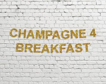Champagne For Breakfast Banner // Glitter Party Decor