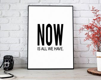 Now Is All We Have, Meditation,Motivational Art,Buddha,Wall Decor,Trending,Art Prints,Instant Download,Printable Art,Wall Art