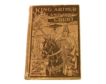 The legends of King Arthur, Frances Nimmo Greene, Antique 1900s, Young adults novel, Fiction book, Edmund Garret Illustrations, Art Nouveau