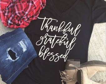 Thankful grateful blessed ladies Vneck/fall shirts/blessed/thankful/grateful/womens/fall clothing/falll/gifts for fall/turkey day