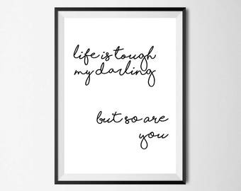 Life Is Tough My Darling But So Are You Wall Print - Wall Art, Home Decor, Inspirational Print