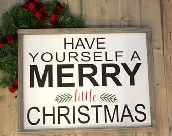 Have yourself a merry little Christmas, Christmas Sign, Christmas Decor, Merry Christmas, Farmhouse sign, Mickle Mountain