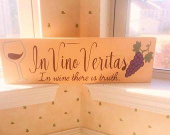 In Vino Veritas Wood Sign