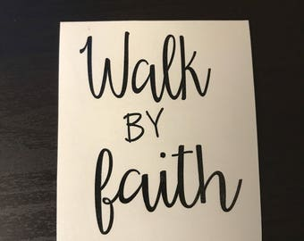 Walk by Faith/motivational quotes/YETI cup Decals/car decals/Christian sayings