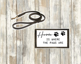 HOME  is where the paws are - dog lover - animal sign - dog sign - paw prints - rustic sign - farmhouse - fixer upper - paw print sign
