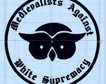 Medievalists Against White Supremacy patches - white supremacy racism social justice patriarchy classical studies