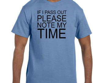 Funny Humor Tshirt If I Pass Out Please Note My Time model xx50685