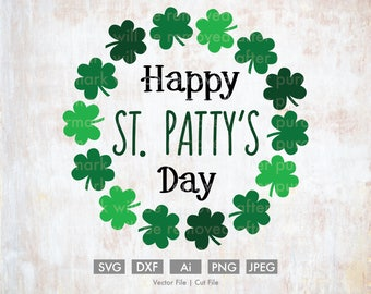 Happy St. Patty's Day Wreath - Cut File/Vector, Silhouette, Cricut, SVG, PNG, Clip Art, Download, Clovers, St. Patrick's Day, Green, Holiday