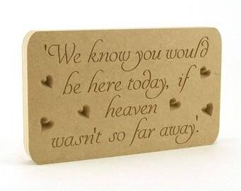 Memorial plaque, Be here today, Heaven plaque, Wooden memorial plaque, memorial sign, so far away sign