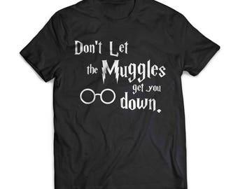 Dont Let The Muggles | Harry Potter |  Gift | Shirt | T-Shirt | Harry Potter |