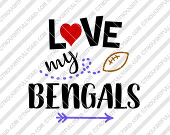 Love My Bengals Football design, SVG, DXF, eps, png cutting files, Silhouette, Cameo, Cricut, high school, college, club teams