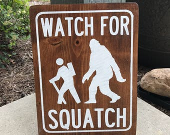 Watch for Squatch wooden sign