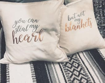 Steal My Heart - Not My Blankets Couple Pillows