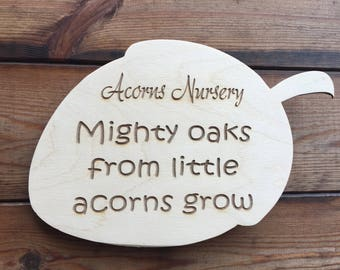 Engraved Wooden Personalised Nursery Sign - Mighty Oaks from little Acorns Grow