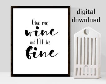 Wine Printable Art.  Wine Quote.  Kitchen Decor.  Wall Art Digital Downloads. Funny Decor.  Instant Download Poster Size.