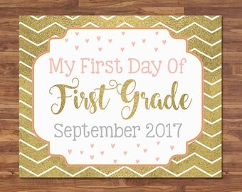 First Day of First Grade Sign - September 2017 - Gold & Pink - First Day of School Sign - First Day of School Photo Prop - Back to School