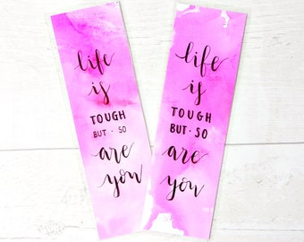 Life Is Tough But So Are You bookmark | inspirational quote bookmark | book lover gift