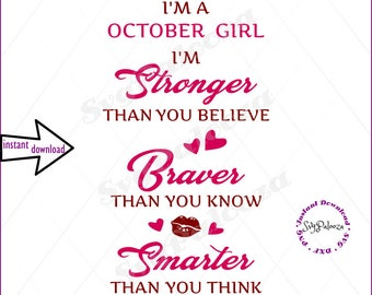 SVG SAYING, stronger than you, braver than you, smarter than you, October birthday, birthday girl, birthday clipart, opal birthday