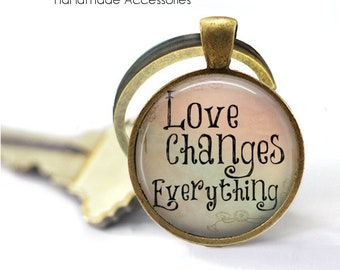 Love Changes Everything Key Ring • True Love • Gay Rights • Peace and Love • Love Wins • Gift Under 20 • Made in Australia (K512)
