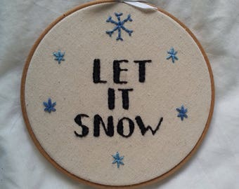 Embroidery Hoop- Let It Snow- Christmas