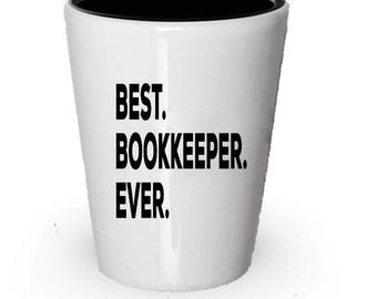 Bookkeepers Shot Glass, Best Bookkeepers Ever, Bookkeepers gift, Gift for Bookkeepers ,  Birthday Gift, Christmas Present