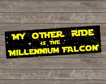 My Other Ride Is The Millennium Falcon Bumper Sticker, Star Wars Bumper Sticker, Millennium Falcon Bumper Sticker, Star Wars Car Decal