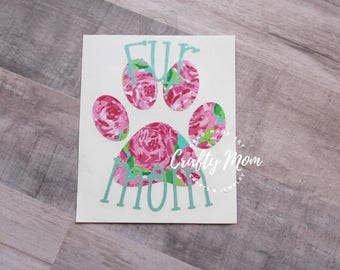 """Fur Mom Decal with Floral Lily Inspired Print 4"""""""